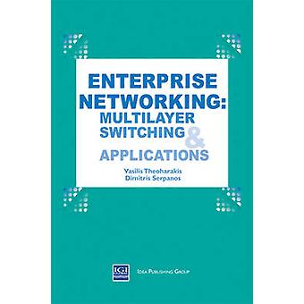 Enterprise Networking Multilayer Switching and Applications by Theoharakis & Vasilis