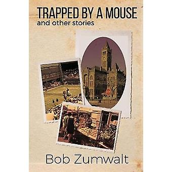 Trapped by a Mouse And Other Stories by Zumwalt & Bob