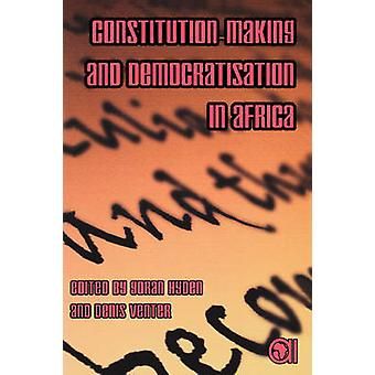 ConstitutionMaking and Democratisation in Africa by Hyden & Goran