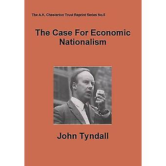 The Case For Economic Nationalism by Tyndall & John