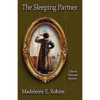 The Sleeping Partner A Sarah Tolerance Mystery by Robins & Madeleine E.