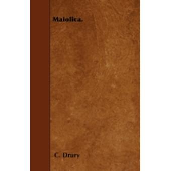 Maiolica. by Drury & C.
