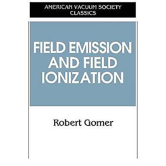 Polní emise a ionizace pole od Gomera & Roberta