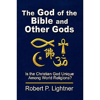 The God of the Bible and Other Gods by Lightner & Robert P.