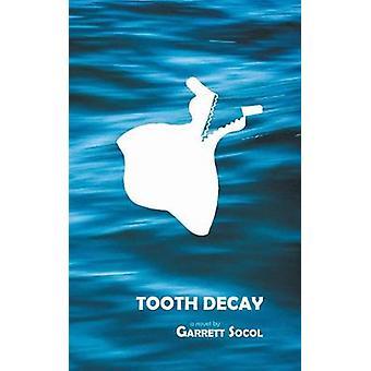 Tooth Decay by Socol & Garrett