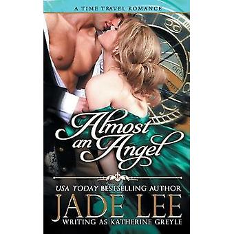Almost an Angel The Regency Rags to Riches Series Book 3 by Lee & Jade