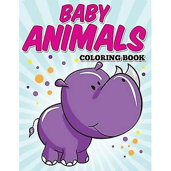 Baby Animals Coloring Book Kids Coloring Books ages 24 by Avon Coloring Books