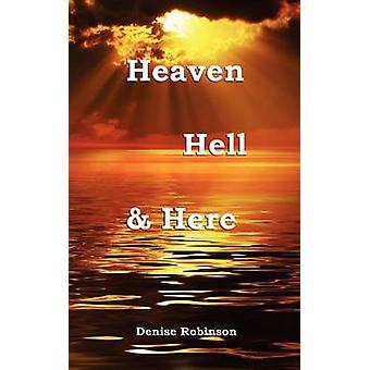 Heaven Hell  Here by Robinson & Denise