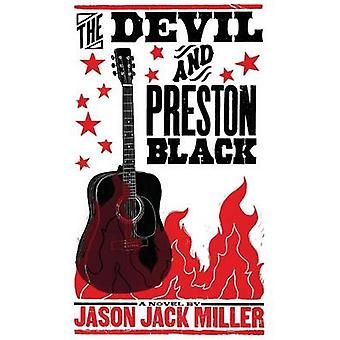 The Devil and Preston Black by Miller & Jason Jack