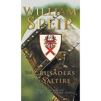 The Crusaders of the Saltire by Speir & William
