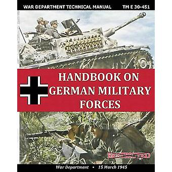 Handbook on German Military Forces War Department Technical Manual by Department & War