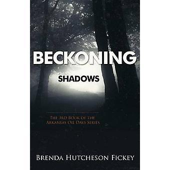 Beckoning Shadows by Fickey & Brenda Hutcheson