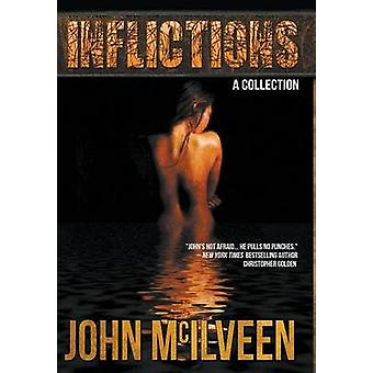 Inflictions by McIlveen & John