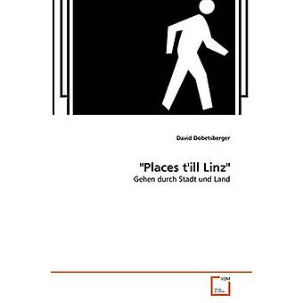 Places till Linz by Dobetsberger & David