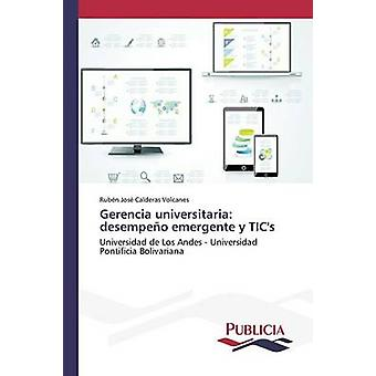 Gerencia universitaria desempeo emergente y TICs by Calderas Volcanes Rubn Jos