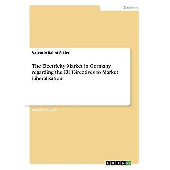 El mercado de la electricidad en Alemania con respecto a las directivas de la UE para la liberalización del mercado por Pikler & Valentin Balint