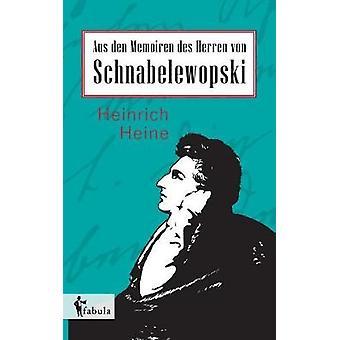 Aus den Memoiren des Herren von Schnabelewopski by Heine & Heinrich