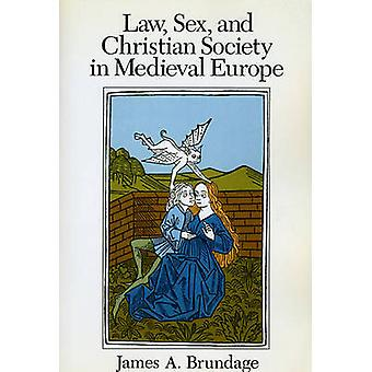 Law - Sex and Christian Society in Mediaeval Europe (New edition) by