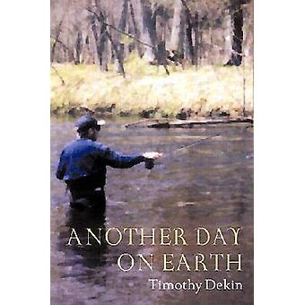 Another Day on Earth by Timothy Dekin - 9780810151192 Book