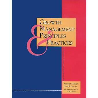 Growth Management Principles and Practices by Arthur Nelson - James B