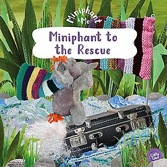 Miniphant to the Rescue - Miniphant & Me by Cally Gee - 9781782599