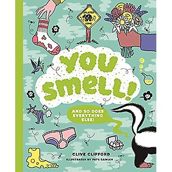 You Smell! - (And so does everything else) by Clive Gifford - 97817862