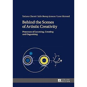 Behind the Scenes of Artistic Creativity - Processes of Learning - Cre
