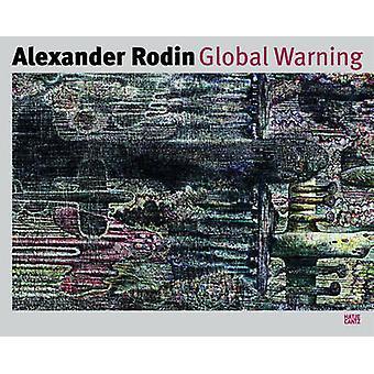 Alexander Rodin Global Warning - Works from Arthouse Tacheles - Berlin