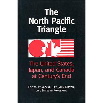 The North Pacific Triangle - The United States - Japan - and Canada at