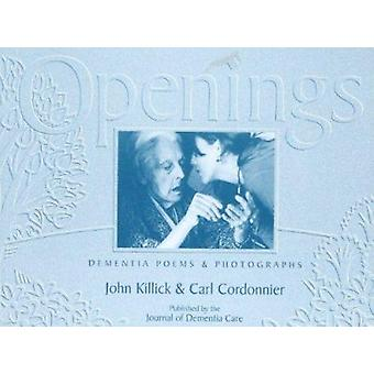 Openings - Dementia Poems and Photographs by John Killick - Carl Cordo