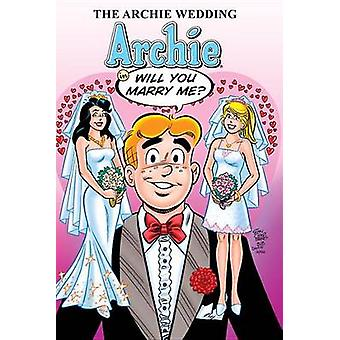 The Archie Wedding - Archie in Will You Marry Me? - v. 1 - Archie in Wil