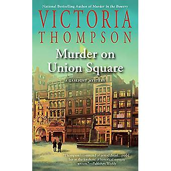 Murder on Union Square by Victoria Thompson - 9780399586613 Book