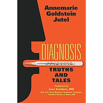 Diagnosis - Truths and Tales by Annemarie Jutel - 9781487522261 Book