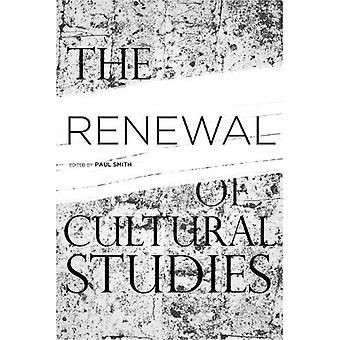The Renewal of Cultural Studies by Paul Smith - 9781439902523 Book