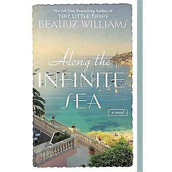 Along the Infinite Sea by Beatriz Williams - 9780425278994 Book