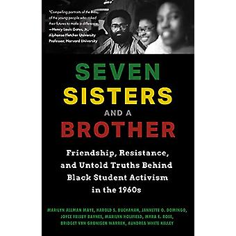 Seven Sisters and a Brother - Friendship - Resistance - and Untold Tru
