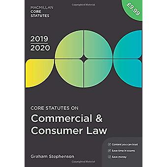 Core Statutes on Commercial & Consumer Law 2019-20 by Graham Step