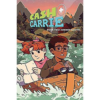 Cash & Carrie Book 2 - Summer Sleuths! by Shawn Pryor - 9781632294