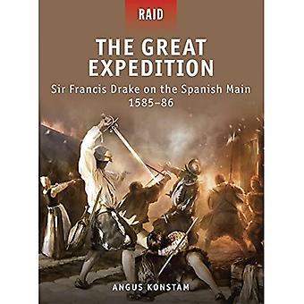 The Great Expedition: Sir Francis Drake on the Spanish Main 1585-86