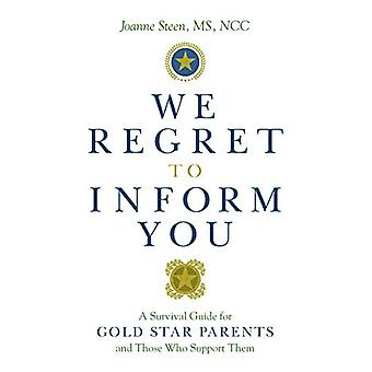 We Regret to Inform You - A Survival Guide for Gold Star Parents and T