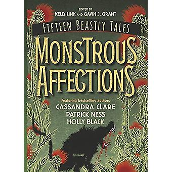Monstrous Affections - An Anthology of Beastly Tales by Gavin J. Grant