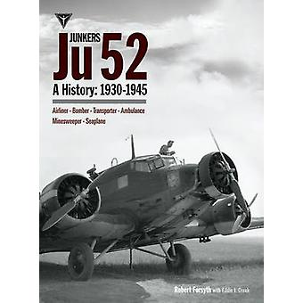 Junkers Ju52 by Robert Forsyth - Eddie J. Creek - 9781906537463 Book