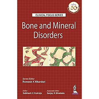 Clinical Focus Series - Bone and Mineral Disorders by Romesh K Khardor