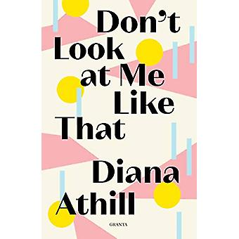 Don't Look At Me Like That by Diana Athill - 9781783785803 Book