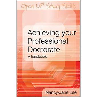 Achieving Your Professional Doctorate by Nancy-Jane Smith - 978033522