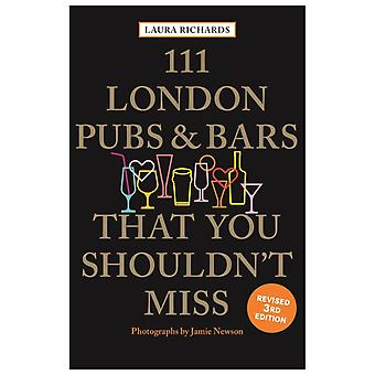 111 London Pubs and Bars That You Shouldnt Miss by Richards & Laura