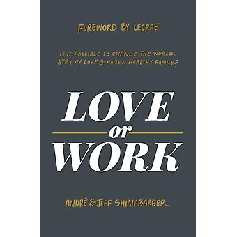Love or Work by Shinabarger & AndreShinabarger & Jeff