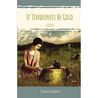 If Tenderness Be Gold