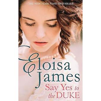 Say Yes to the Duke a brand new irresistible romance to sweep you away this summer Wildes of Lindow Castle