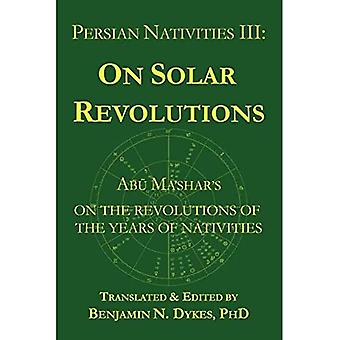 Persian Nativities III: Abu Ma'shar on Solar Revolutions